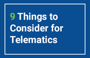 9 Things to Consider for Telematics