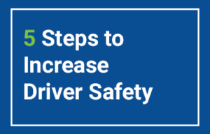 5 Steps to Increase Driver Safety