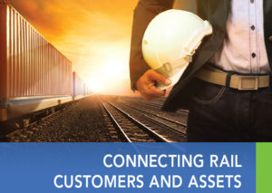 Connecting Rail Customers and Assets